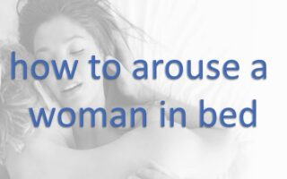 how to arouse a women